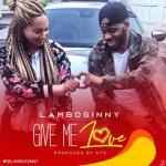 MP3: Lamboginny - Give Me Love (Prod. STO)