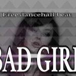 Dancehall FreeBeat: Bad Girl (Prod. Nyescomike)