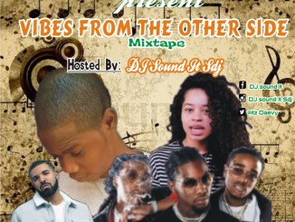 (mixtape) DJ Sound It Sdj - Vibes From The Other Side Freestyle Mix