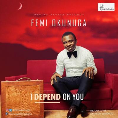 MP3 : Femi Okunuga - I Depend On You