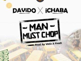 MP3: Ichaba X Davido - Man Must Chop