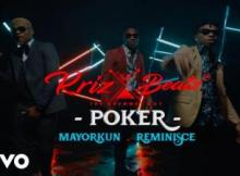 VIDEO: Krizbeatz - Poker Ft Reminisce x Mayorkun