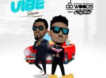 MP3 + VIDEO: OD Woods X Orezi X DJ Banky - Vibe (Remix)
