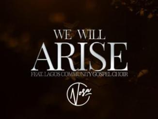 MP3 : Nosa - We Will Arise Ft Lagos Community Gospel Choir