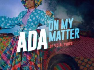 VIDEO: Ada - On My Matter