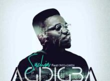 MP3 : Suchin - Agidigba ft. Onyinye Obodo X Gwen Omarr