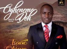 MP3 : Isaac Obiova - Ogheneme Doh
