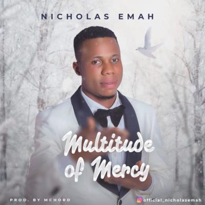 MP3 : Nicholas Emah - Multitude of Mercy