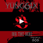 VIDEO: Yung6ix - Ina The Benz