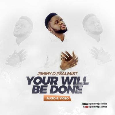 Jimmy D Psalmist - You Will Done