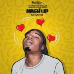 MP3 : DJ Radix - Mash Up (Mi Mind) Ft. Makwa, Buffalo Souljah X Gobi Beast