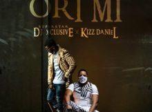 Lyrics: DJ Xclusive - Ori Mi ft. Kizz Daniel