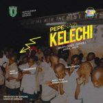 MP3 : Pepenazi - Kelechi (Prod. By Dapiano)