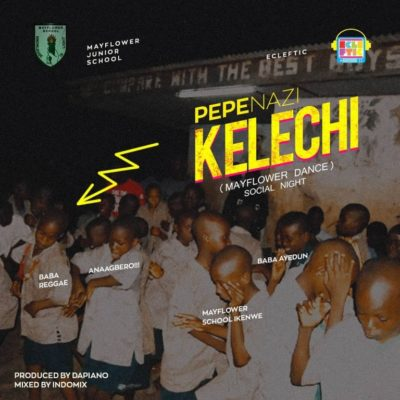 MP3 : Pepenazi - Kelechi (Prod. By Dapiano)