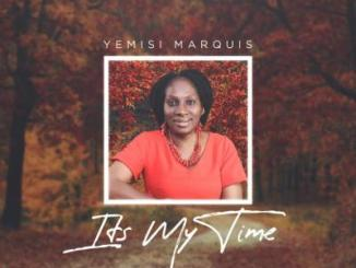MP3 : Yemisi Marquis - It's My Time