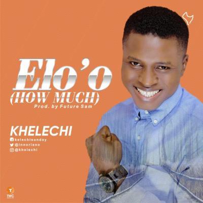 MP3 : Khelechi - Eloo (How Much)