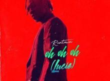 Lyrics: Runtown - O0h Oh Oh (Lucie)
