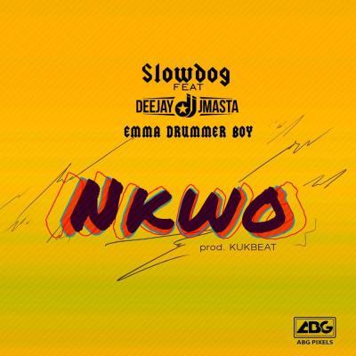 MP3 : SlowDog Ft. DJ JMasta x Emma Drummer Boy - Nkwo