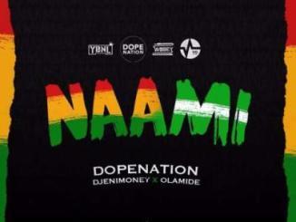 MP3 : DopeNation x DJ Enimoney x Olamide - Naami