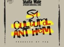 MP3 : Shatta Wale - Sm Cultural Anthem (Prod. by Paq)