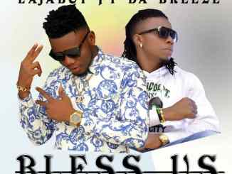 MP3 : Lajaboy Ft. Da Breeze - Bless Us