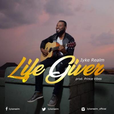MP3 : Iyke Realm - Life Giver