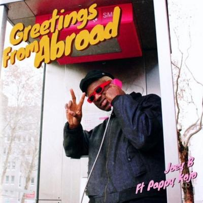 MP3 : Joey B X Pappy Kojo - Greetings From Abroad