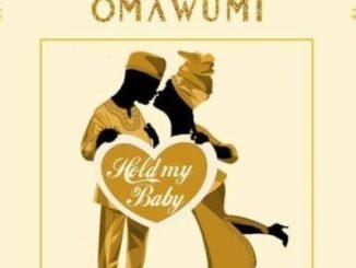 Lyrics: Omawumi - Hold My Baby ft. Falz