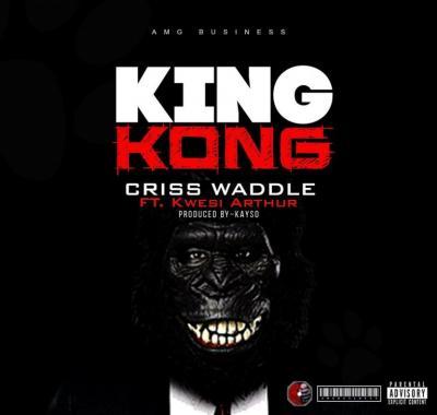 MP3 : Criss Waddle - King Kong ft. Kwesi Arthur (Prod. Kayso)