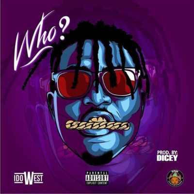 MP3 : Idowest - Who (Prod. Dicey)