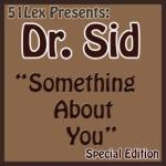 MP4 VIDEO: Dr SID - Something About You