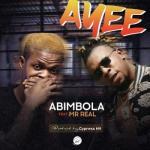 MP3 : Abimbola x Mr Real - Ayee