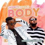 MP3 : Chidokeyz - Body ft Ceeza Milli