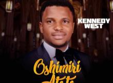 MP3 : Kennedy West - Oshimiri Atata