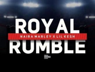 MP3 : Naira Marley - Royal Rumble feat. Lil Kesh