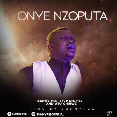 MP3 : Sunny Pee - Onye Nzoputa ft. Kate Pee X Atu Chinwe