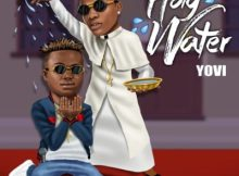 Music Lyrics: Yovi - Holy Water ft. Wizkid