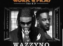 FULL ALBUM: Wazzyno - Work & Pray (EP)
