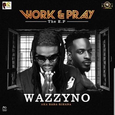 FULL ALBUM: Wazzyno - Work & Pray (EP)