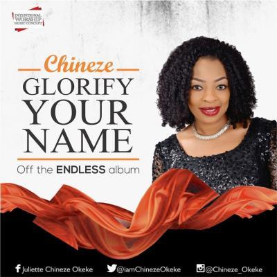 MP3 : Chineze - Glorify Your Name