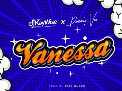 MP3 : DJ Kaywise - Vanessa ft Demmie Vee