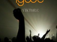 MP3 : Viktor C - Igwe (Prod. Soundkraft)