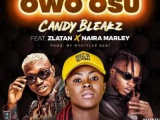 MP3 : Candy Bleakz - Owo Osu ft. Zlatan, Naira Marley