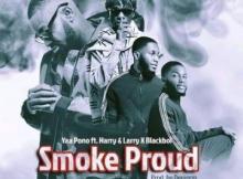 MP3 : Yaa Pono - Smoke Proud ft. Harry x Larry