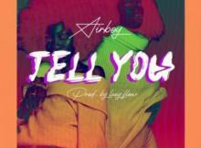MP3 : Airboy - Tell You (Prod. Lexy)