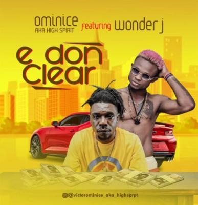 MP3 : Ominice AKA High Spirit - E Don Clear ft Wonder J