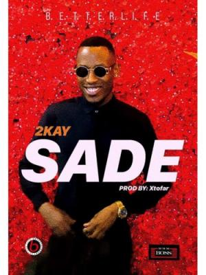 MP3 : Mr 2kay - Sade (Prod. Xtofa)