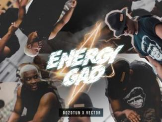 MP3 : Vector X Do2DTun - Energy Gad