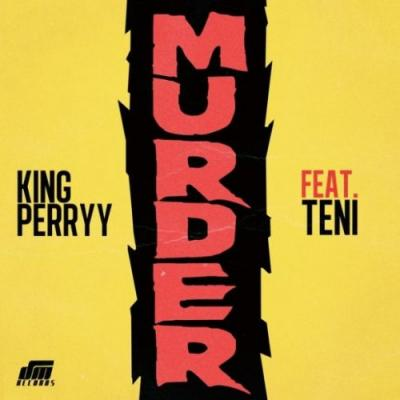 MP3 : King Perryy - Murder ft Teni