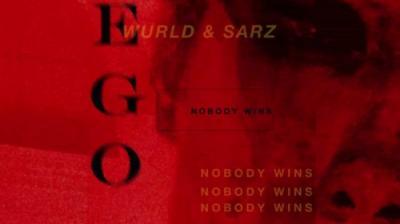MUSIC: Sarz X WurlD - Ego (Nobody Wins)